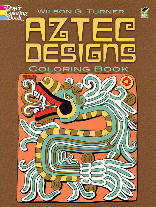 Aztec Designs Colouring Book By Wilson G Turner Dover Publications 2009