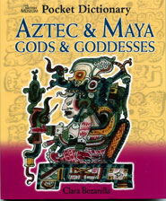 The British Museum's Pocket Dictionary of Aztec & Maya Gods