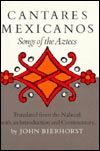 'Cantares Mexicanos: Songs of the Aztecs' edited by John Bierhorst