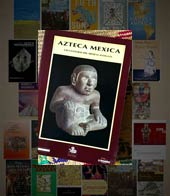 Pic 3: 'Azteca Mexica' - one of the precious few modern books on the 'Aztecs' to include Mexica in the title: catalogue of a major exhibition in Madrid, 1992
