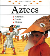 'Footsteps: the Aztecs' contains simple instructions for making half a dozen Aztec crafts