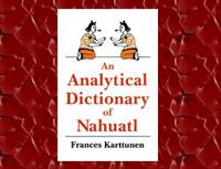 Frances Karttunen's 'Analytical Dictionary of Náhuatl'