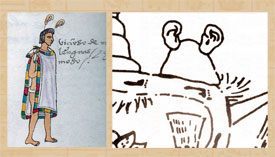 Pic 2: 'Eavesdropper', Codex Mendoza folio 70 (L); sketch of 'Place-of-eavesdroppers', Mapa de Cuauhtinchan no. 2 (R)