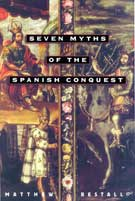 Matthew Restall's book 'Seven Myths of the Spanish Conquest'